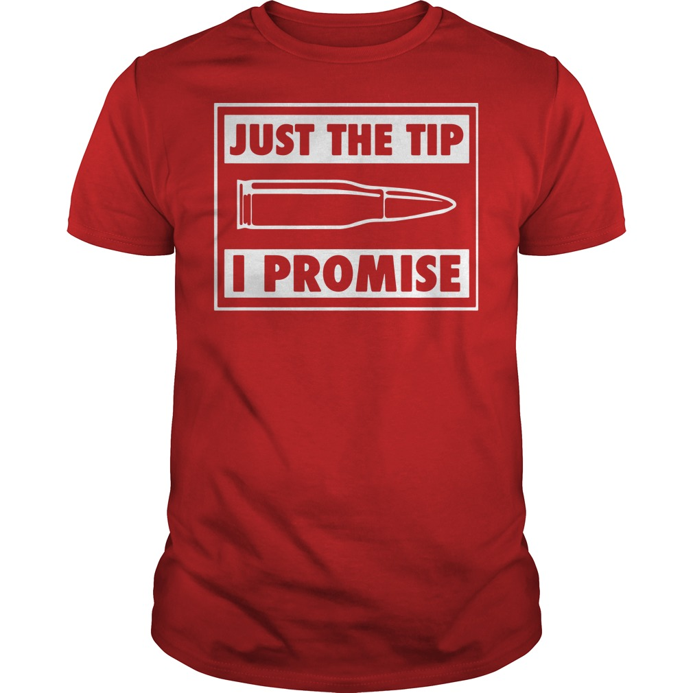 Official Just The Tip I Promise Shirt