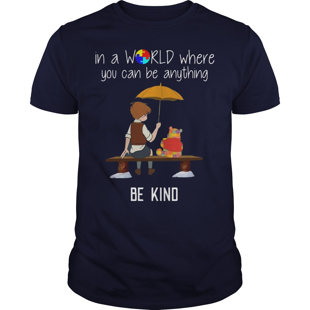 Autism pooh in a world where you can be anything barbie Guys shirt