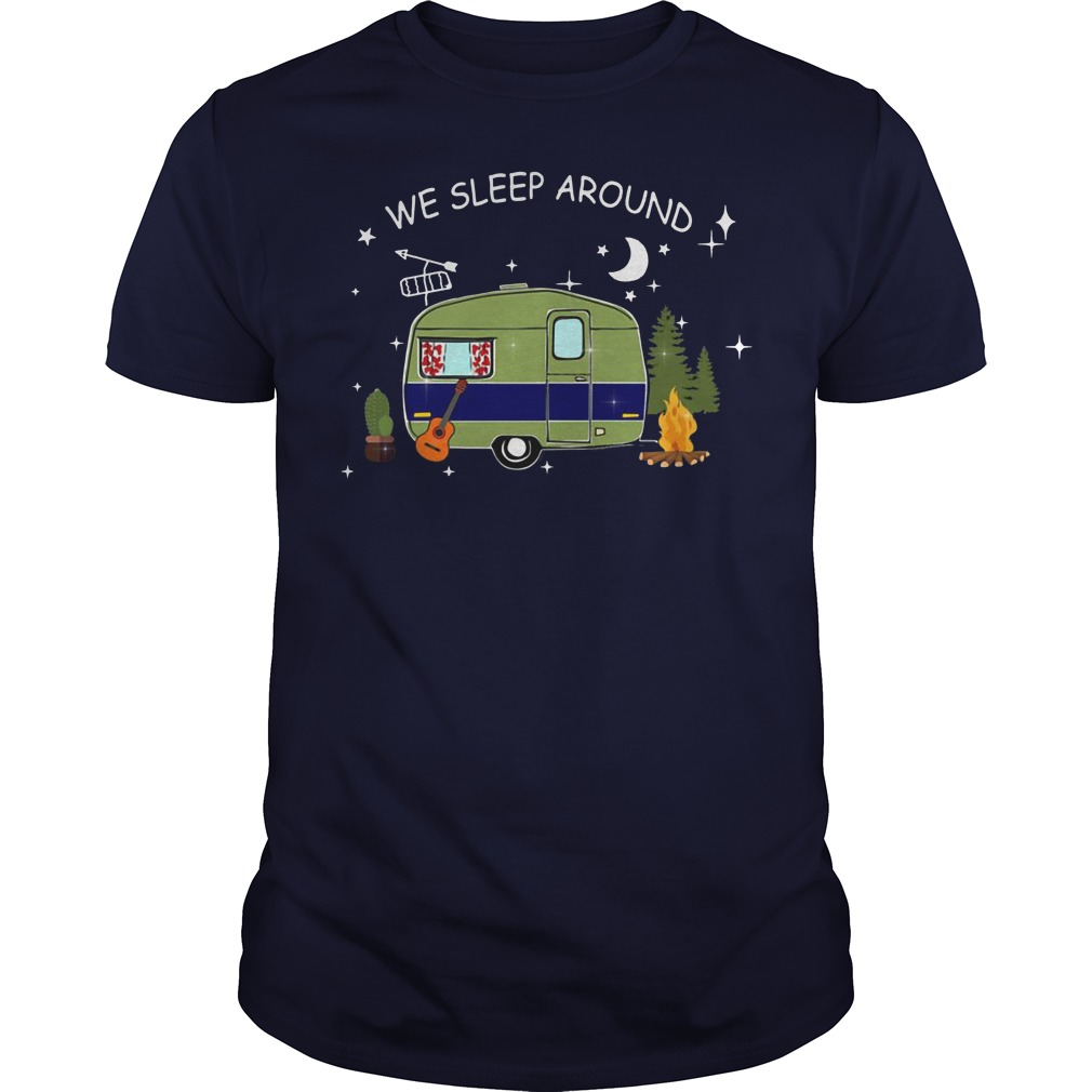Camping we sleep around Guys shirt