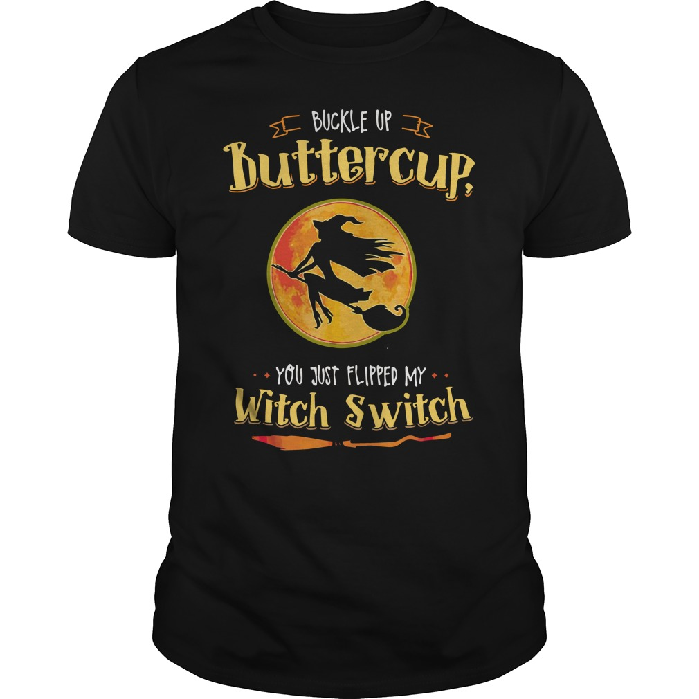 Halloween Buckle Up Buttercup You Just Flipped My Witch Switch Guys shirt