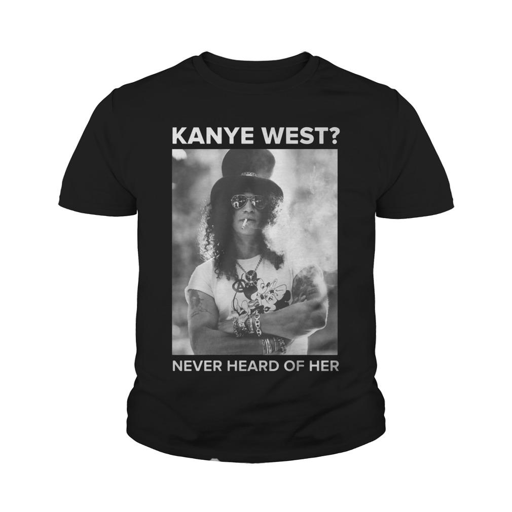 Kanye West Never Heard Of Her shirt, hoodie, longsleeve and sweatshirt