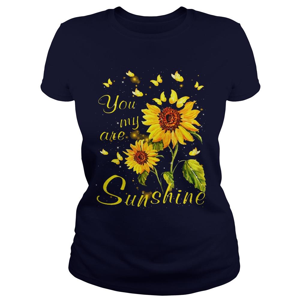 You Are My Sunshine Sunflower Ladies Shirt