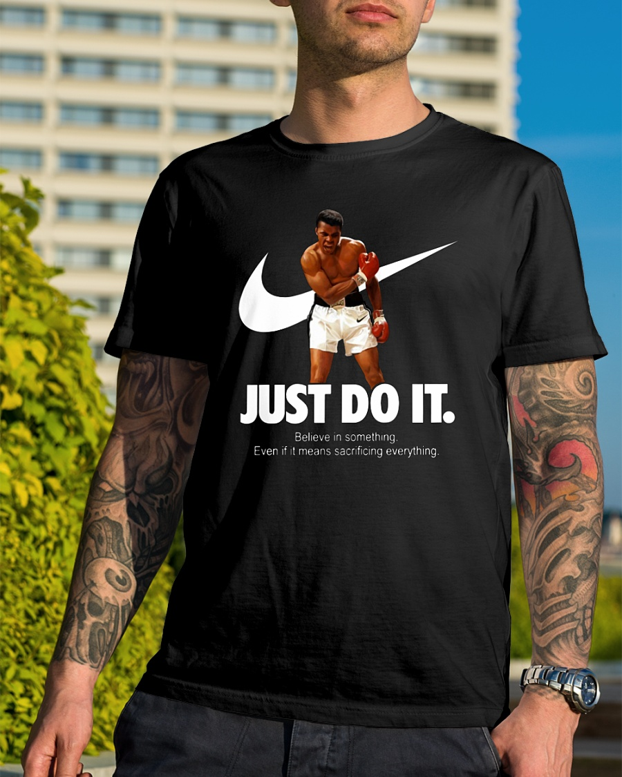 Muhammad Ali nike just do it believe in something shirt