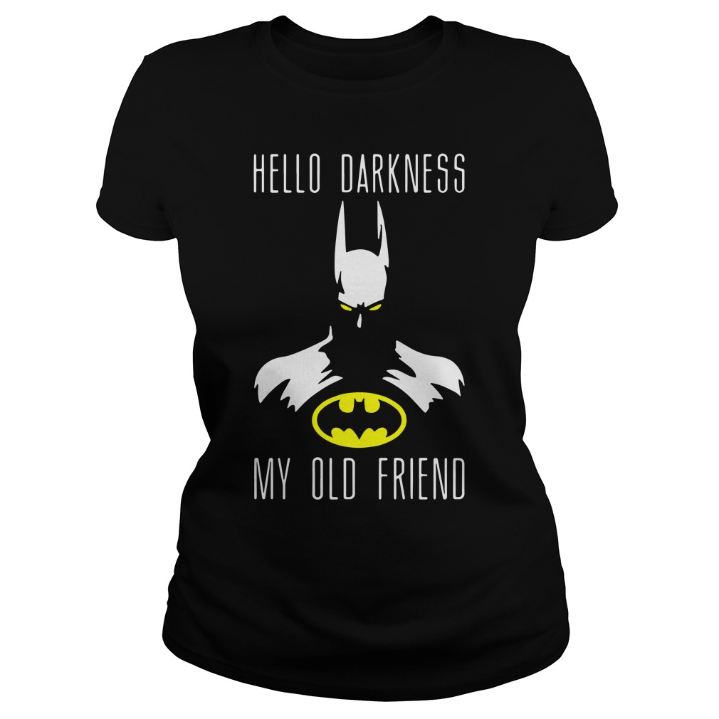 Batman Hello Darkness My Old Friend Ladies Shirt