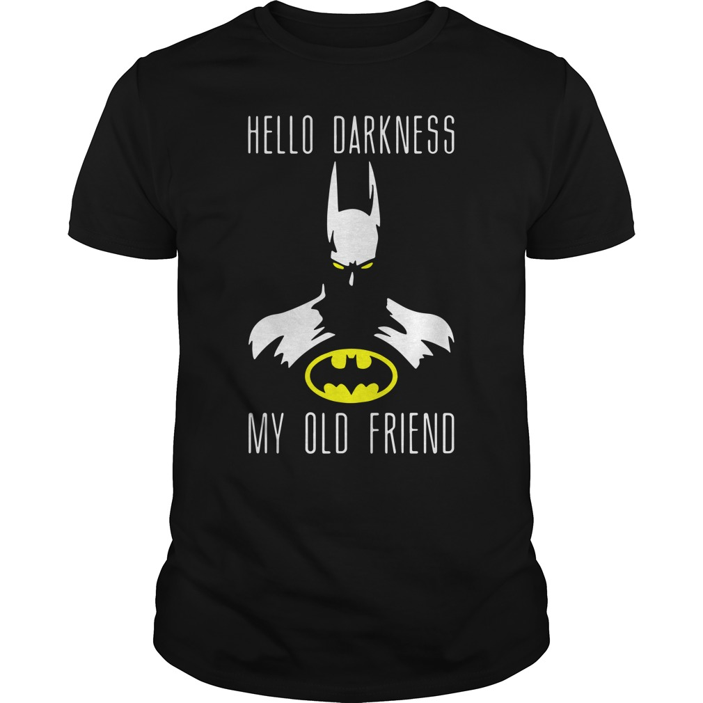 Batman Hello Darkness My Old Friend Guys Shirt