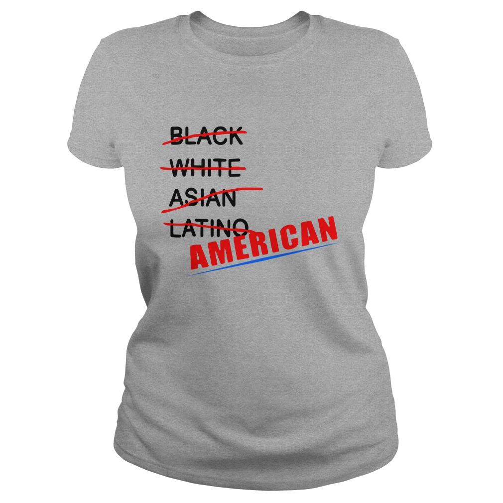 Black White Asian Latino American Ladies Shirt
