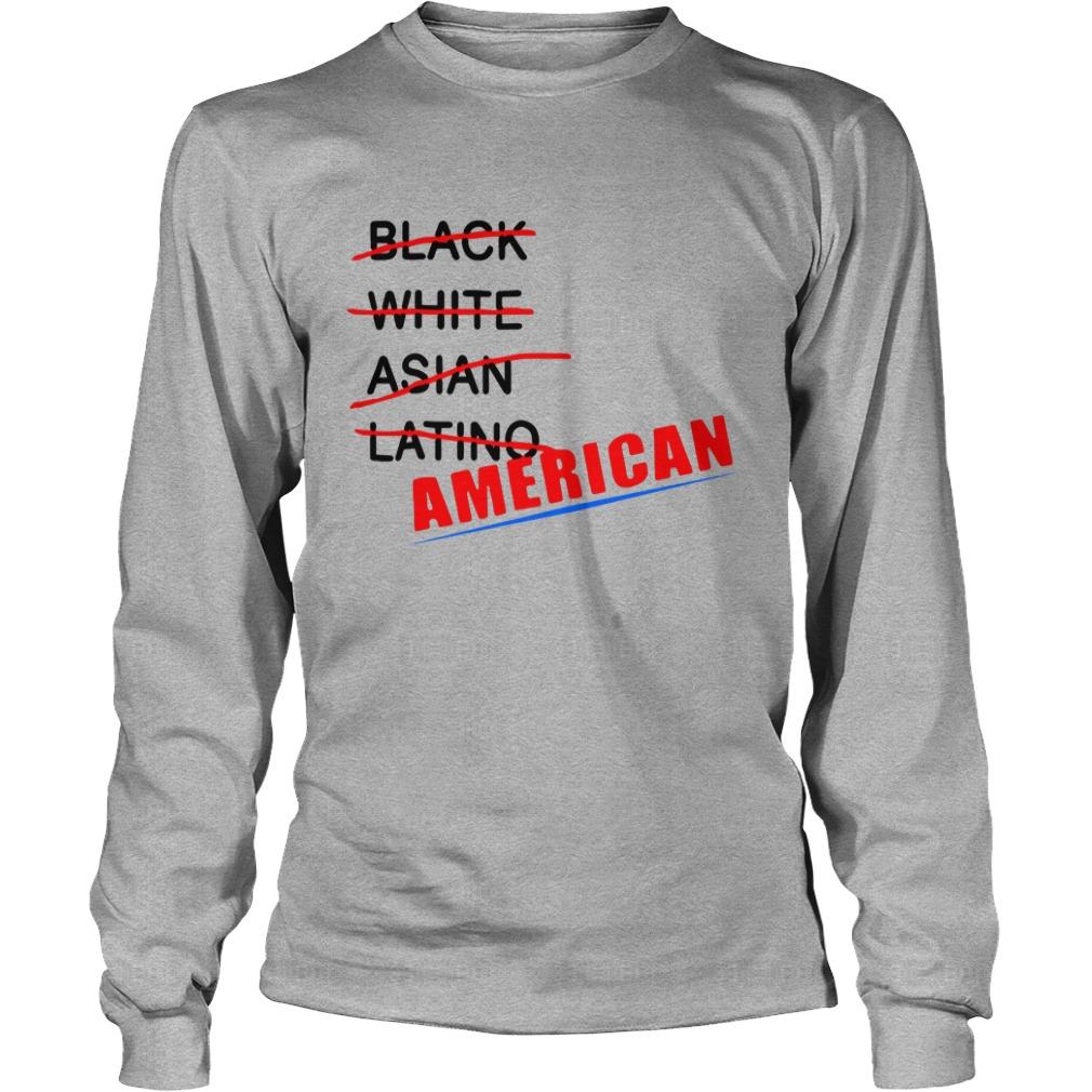 Black White Asian Latino American Longsleeve Shirt
