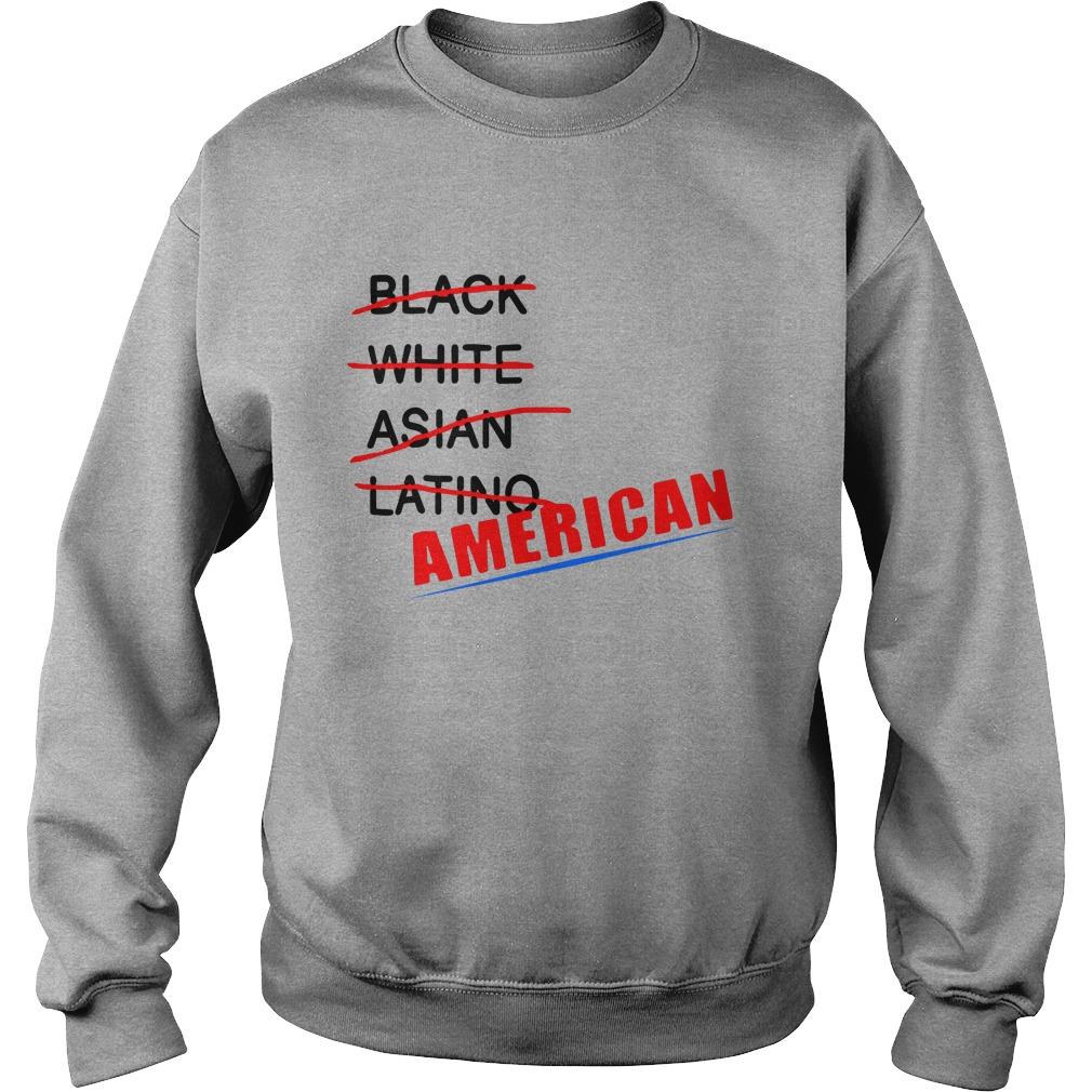 Black White Asian Latino American Sweatshirt