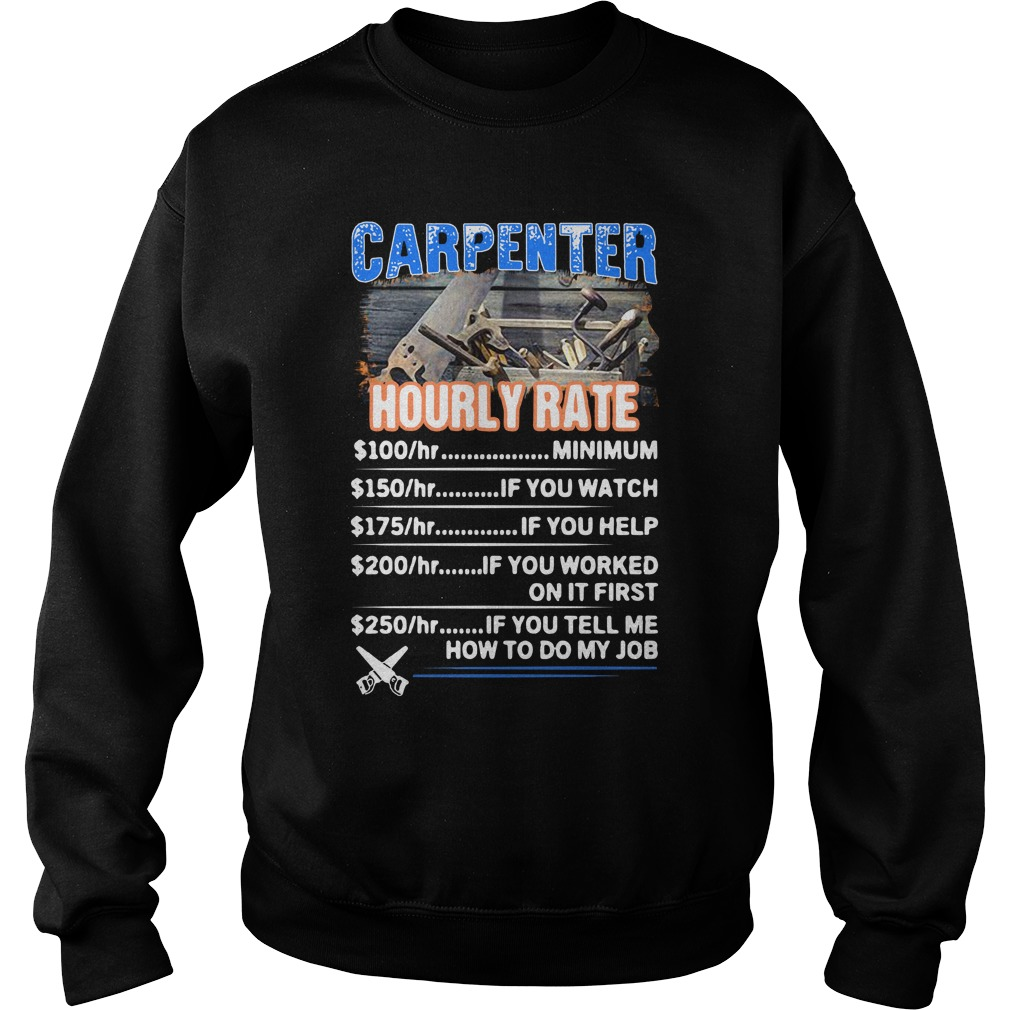 Carpenter Hourly Rate Minimum If You Watch If You Help If You Worked On It First Sweater