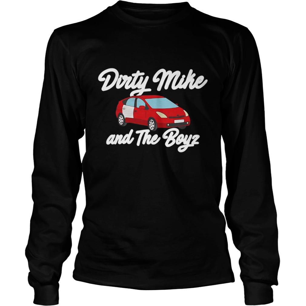 Dirty Mike And The Boyz Longsleeve Shirt
