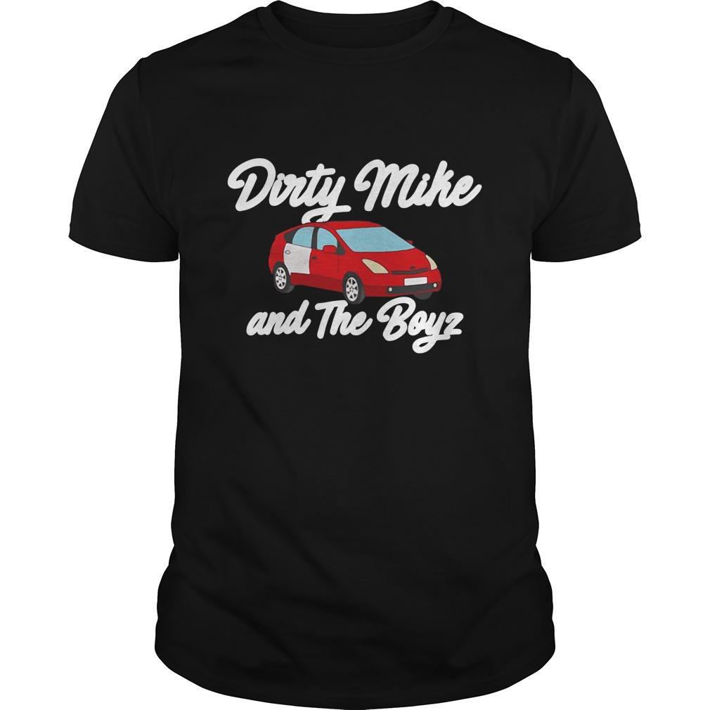 Dirty Mike And The Boyz Guys Shirt