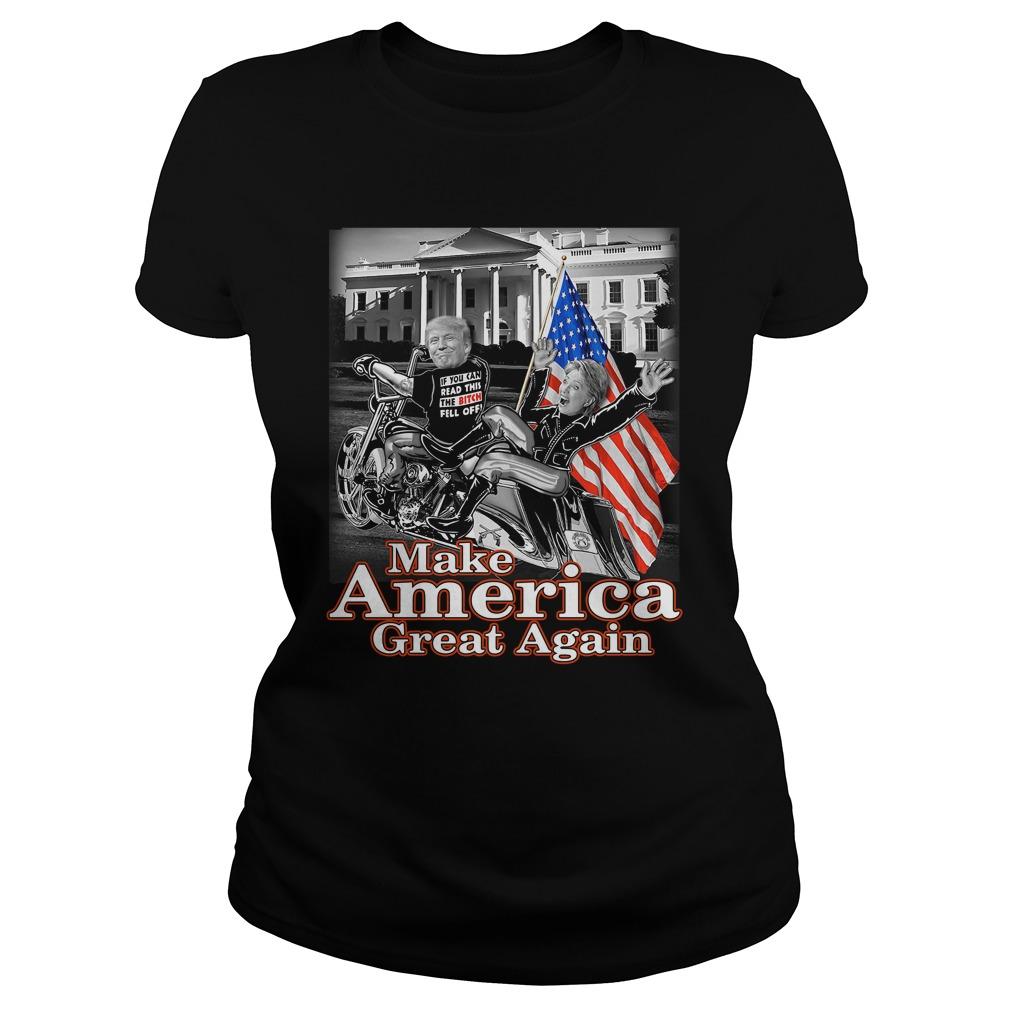 Donald Trump Make America Great Again Hillary Clinton Ladies Shirt