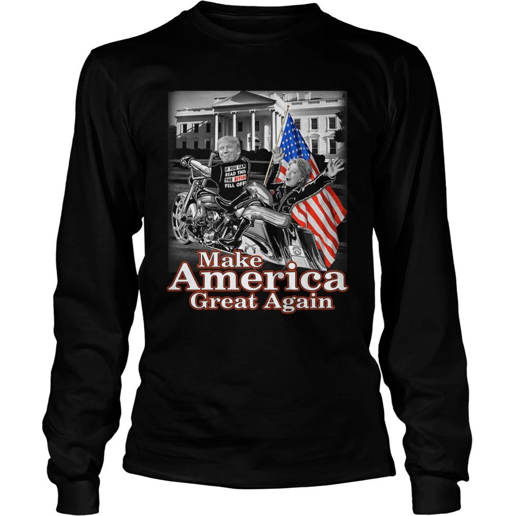 Donald Trump Make America Great Again Hillary Clinton Longsleeve Shirt