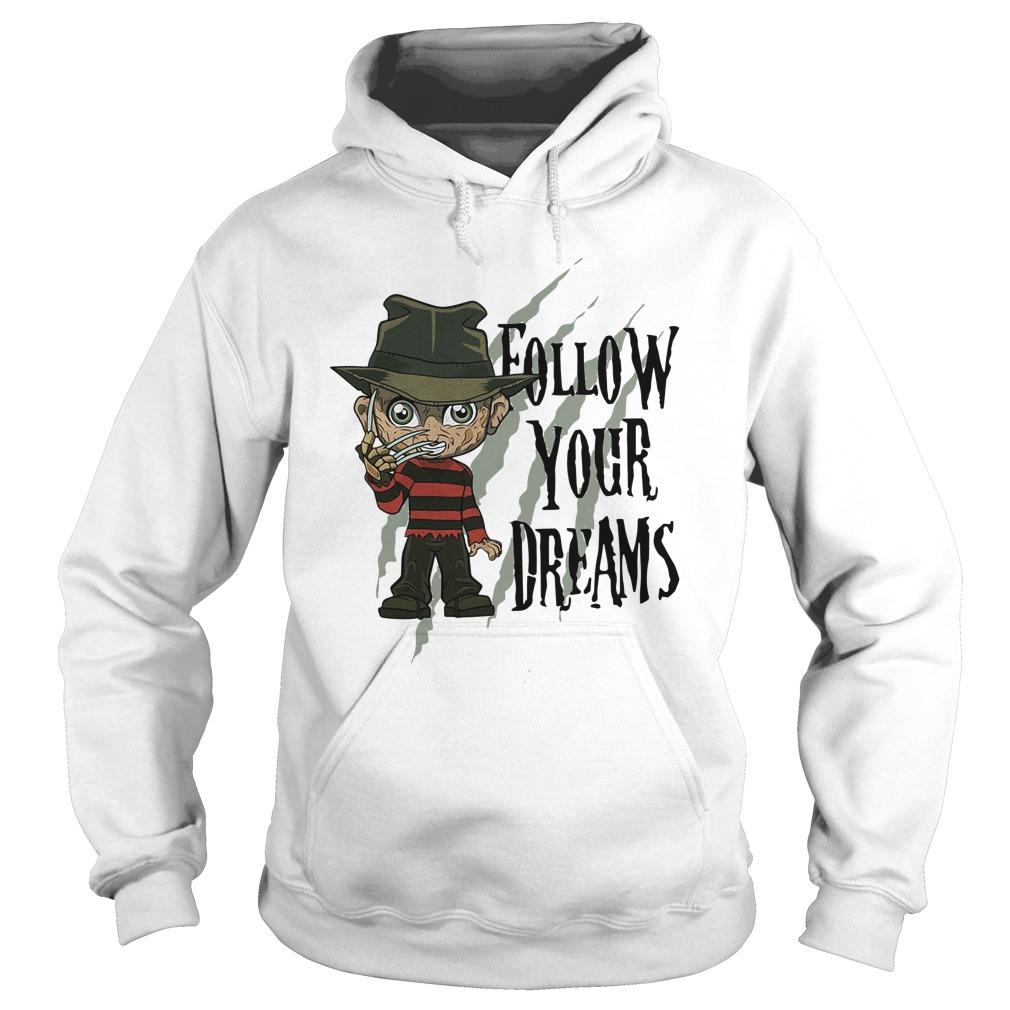 Freddy Krueger Follow Your Dreams Hoodie