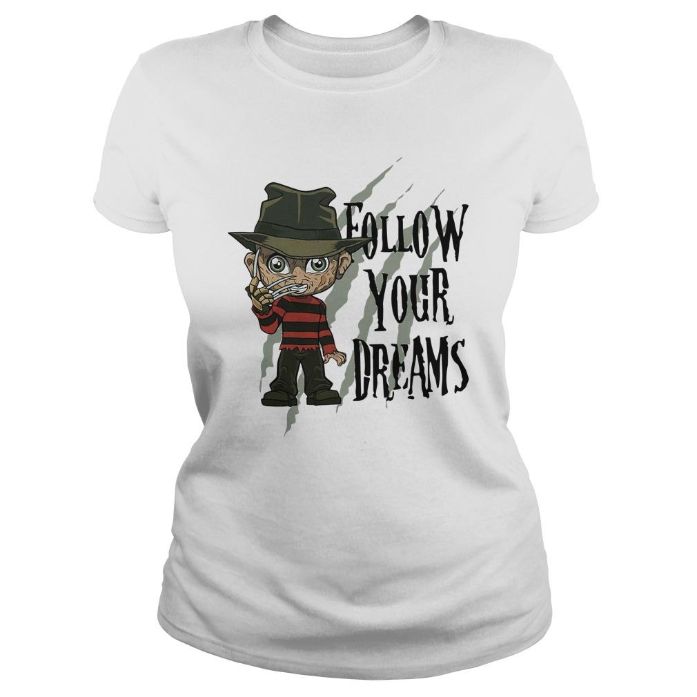 Freddy Krueger Follow Your Dreams Ladies Shirt