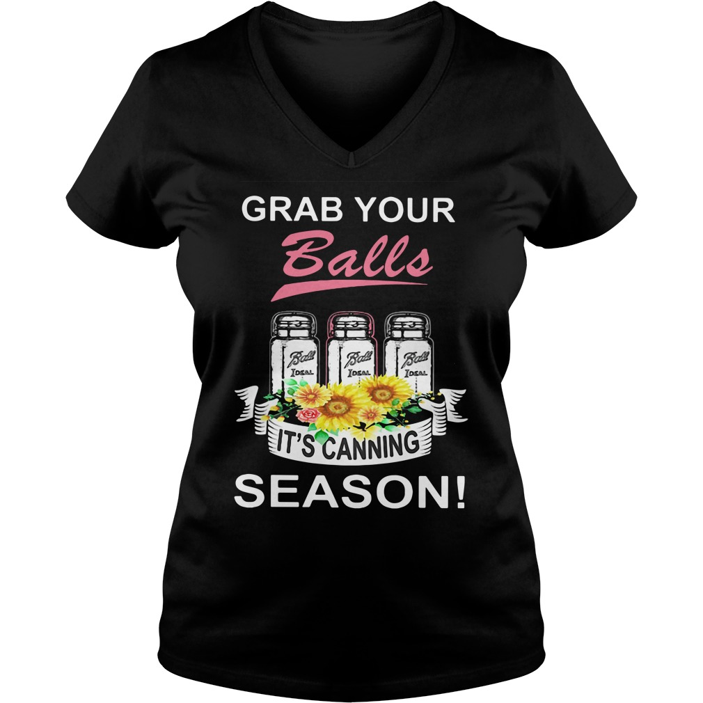 Grab Your Balls It's Canning Season Ladies v neck