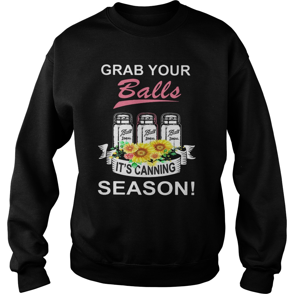 Grab Your Balls It's Canning Season Sweatshirt
