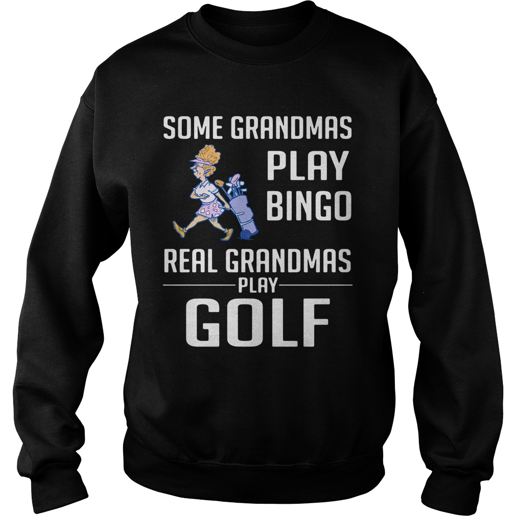 Some Grandmas Play Bingo Real Grandmas Play Golf Sweater