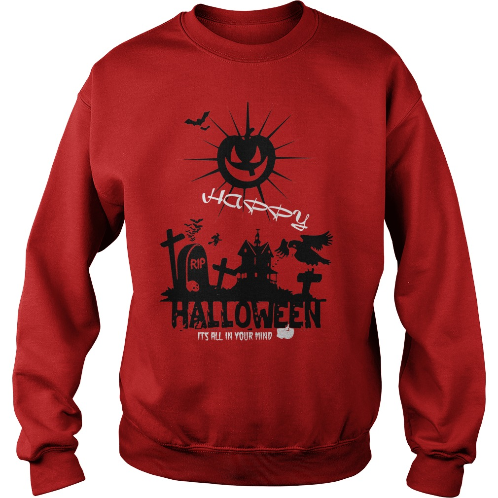 Happy halloween it's all in your mind sweater