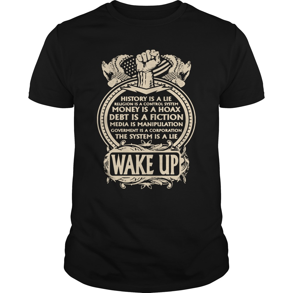 History Is A Lie Money Is A Hoax Debt Is Fiction Guys Shirt
