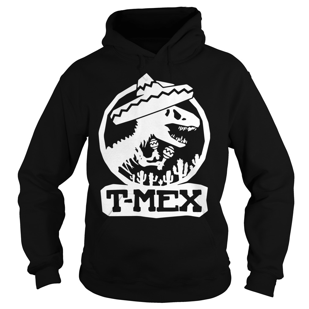 Mexican Dinosaurs T-Mex Hoodie