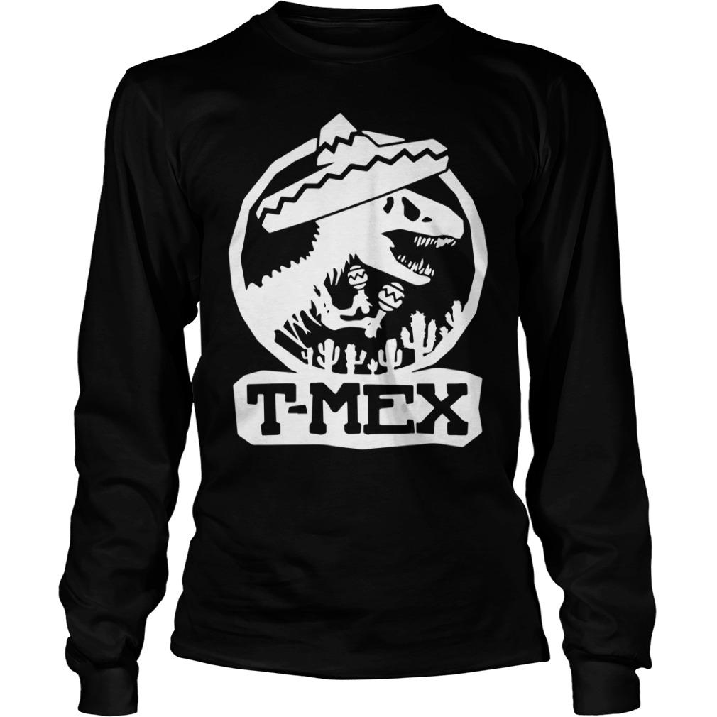 Mexican Dinosaurs T-Mex Longsleeve shirt