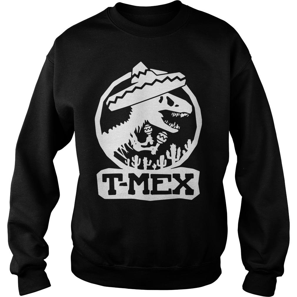 Mexican Dinosaurs T-Mex Sweatshirt