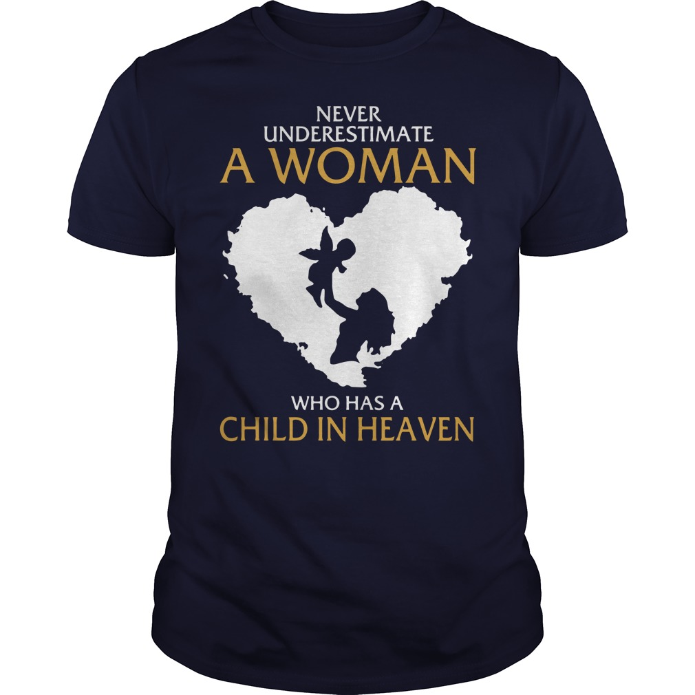 Never underestimate a woman who has a child heaven guys shirt