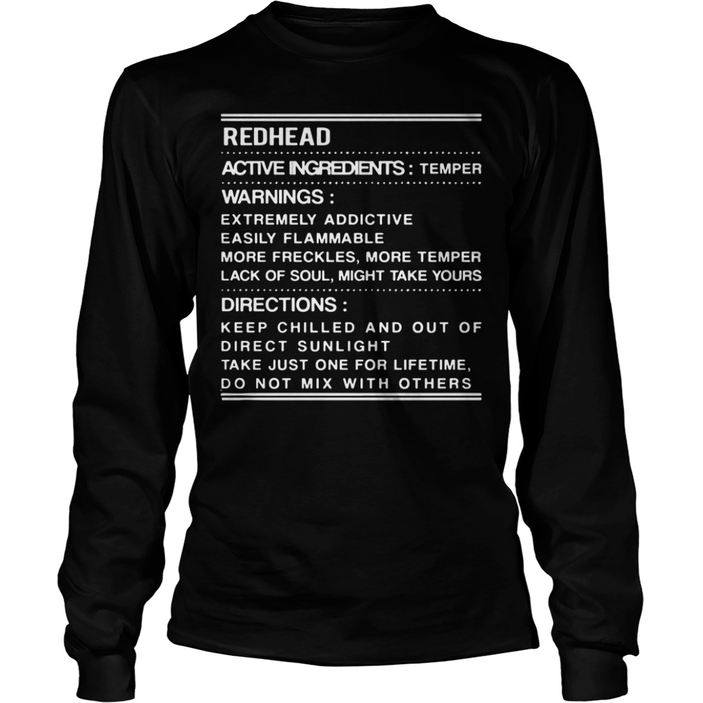 Redhead active ingredients temper warnings extremely addictive longsleeve shirt