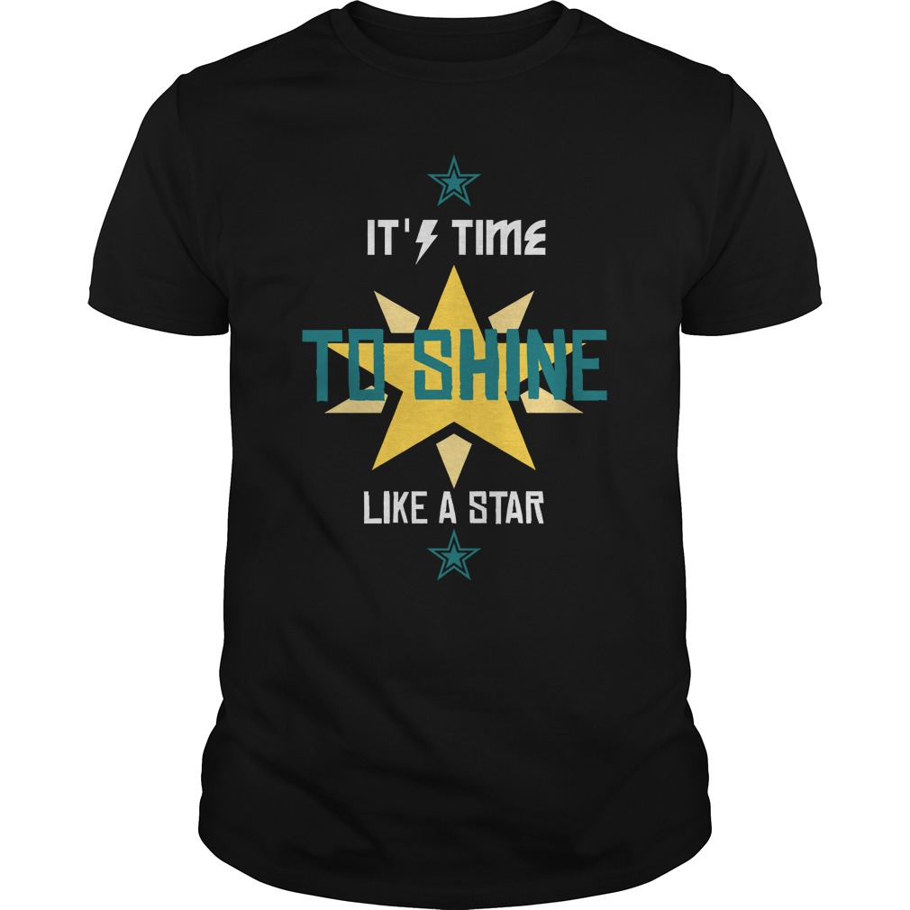 It's time to shine like a star guys shirt