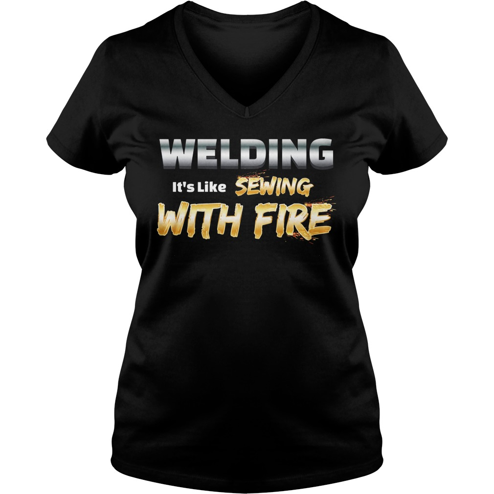 Welding it's like sewing with fire ladies v neck