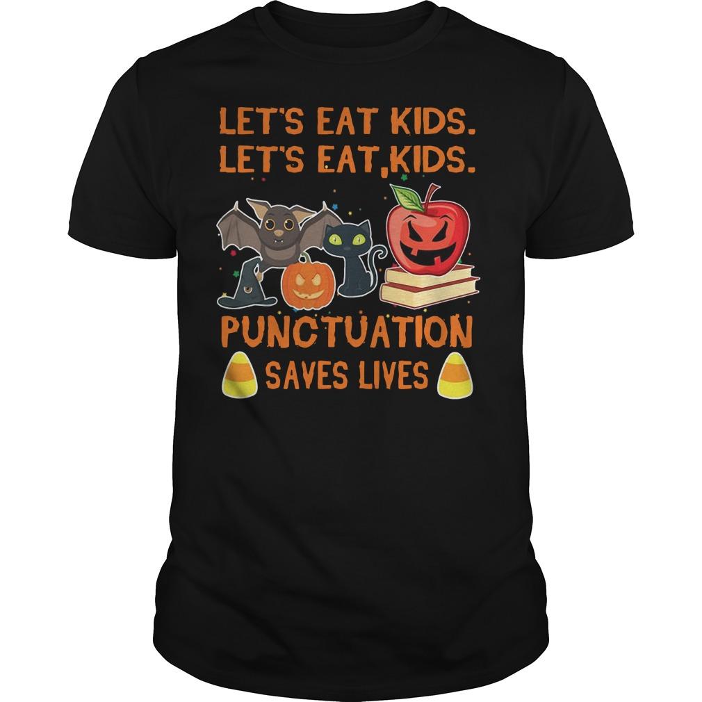 Let's eat kids let's eat kids punctuation saves lives shirt
