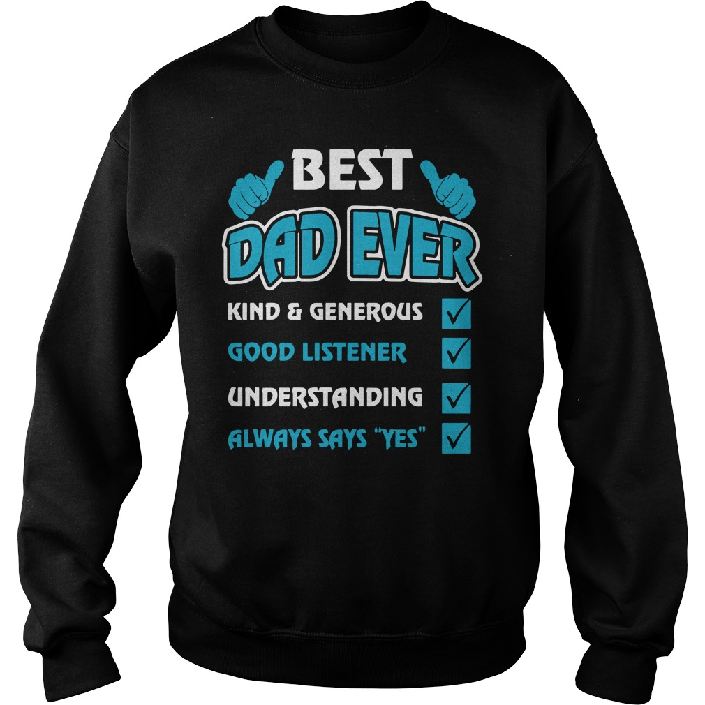 Best Dad Ever Kind And Generous Good Listener Understanding Sweater
