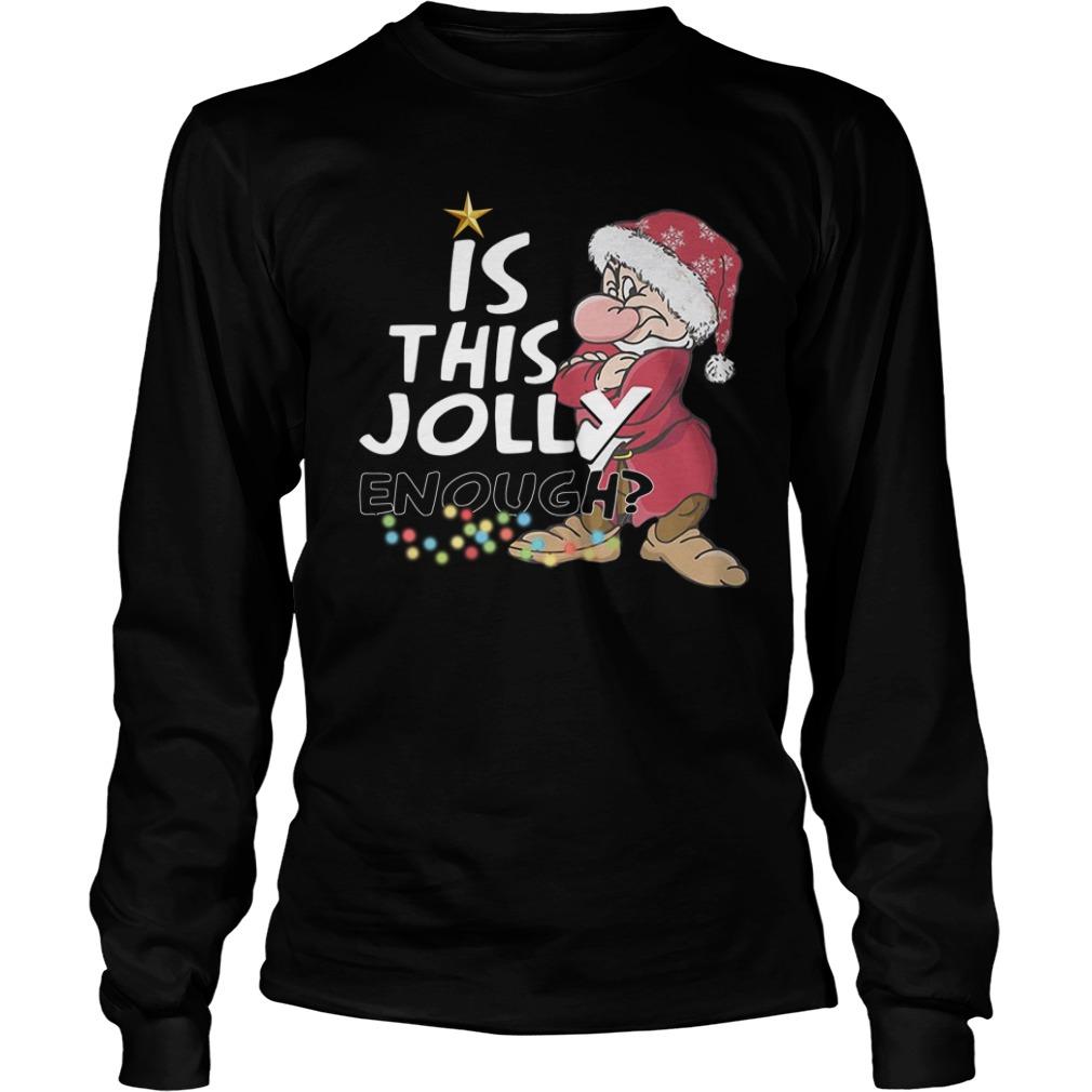Grumpy Santa Is This Jolly Enough Christmas Longsleeve Shirt