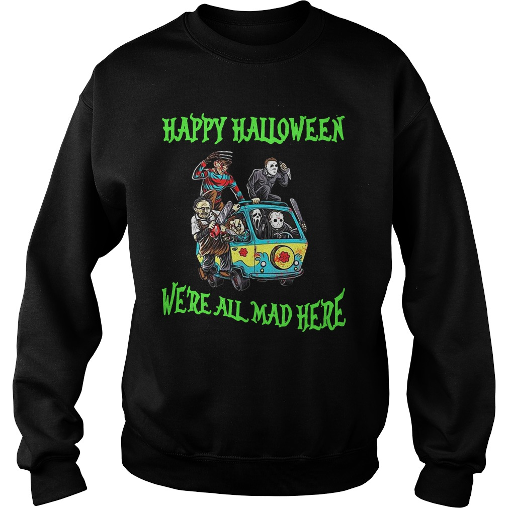 Happy Halloween We're All Mad Here Sweater
