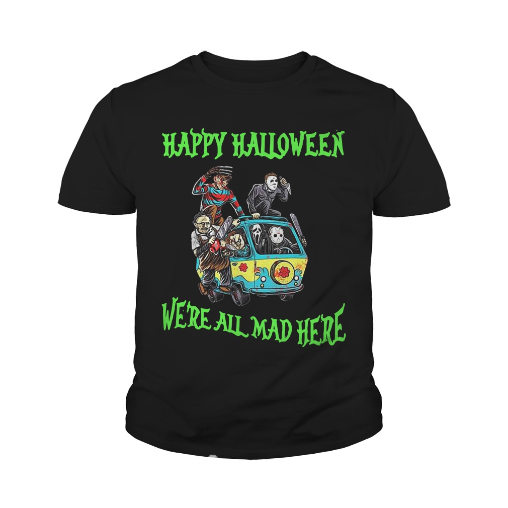 Happy Halloween We're All Mad Here Youth Shirt