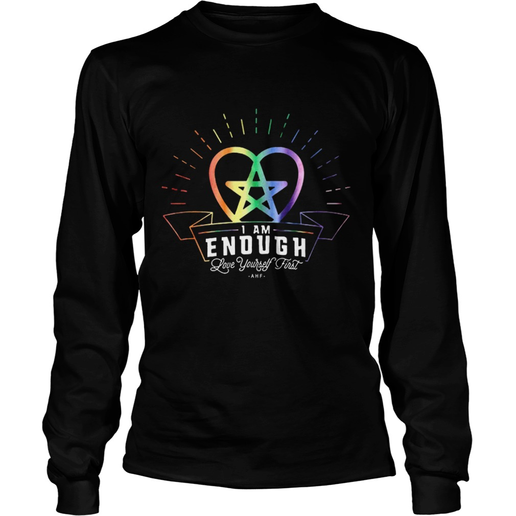 I'm Enough Love Yourself First Longsleeve Shirt