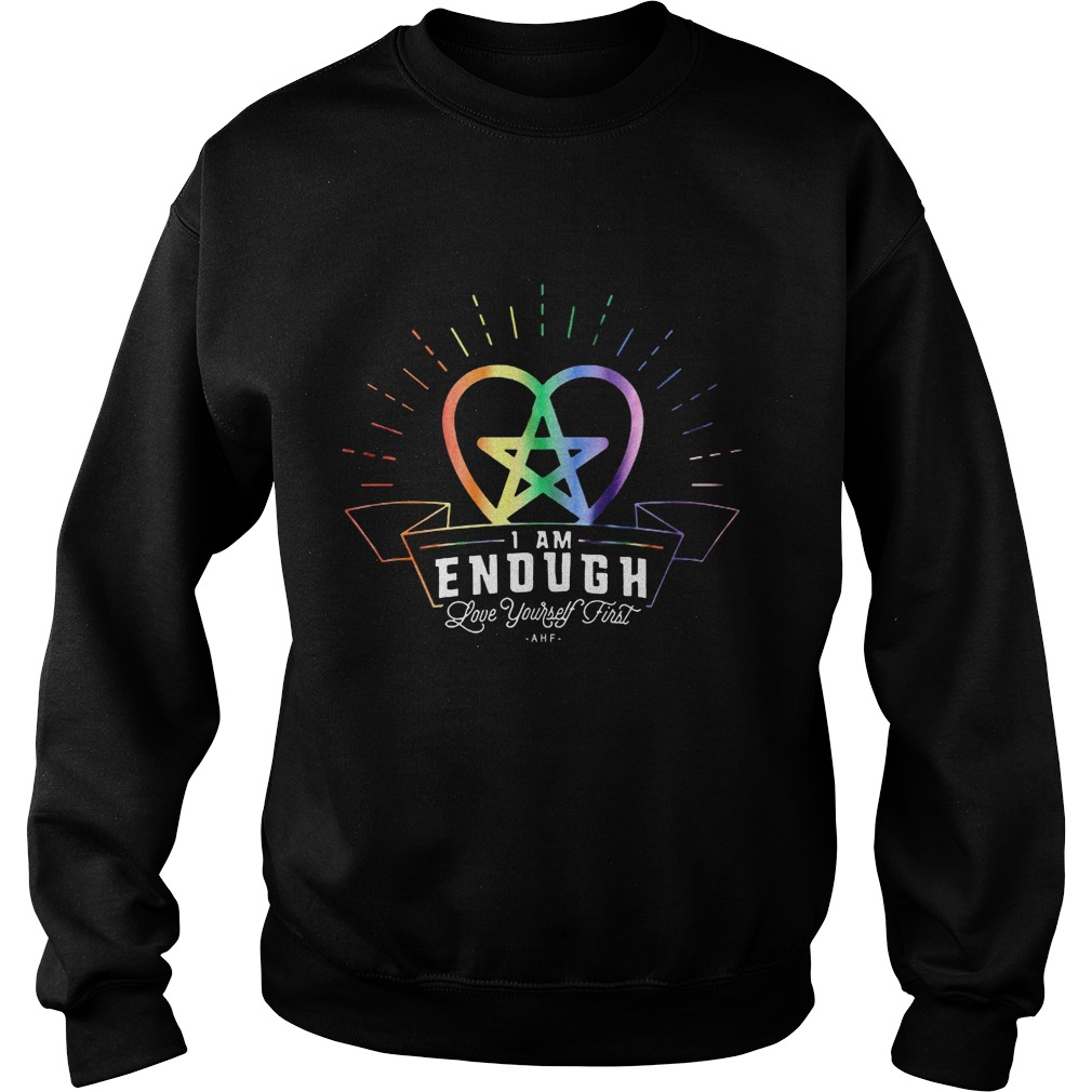 I'm Enough Love Yourself First Sweatshirt