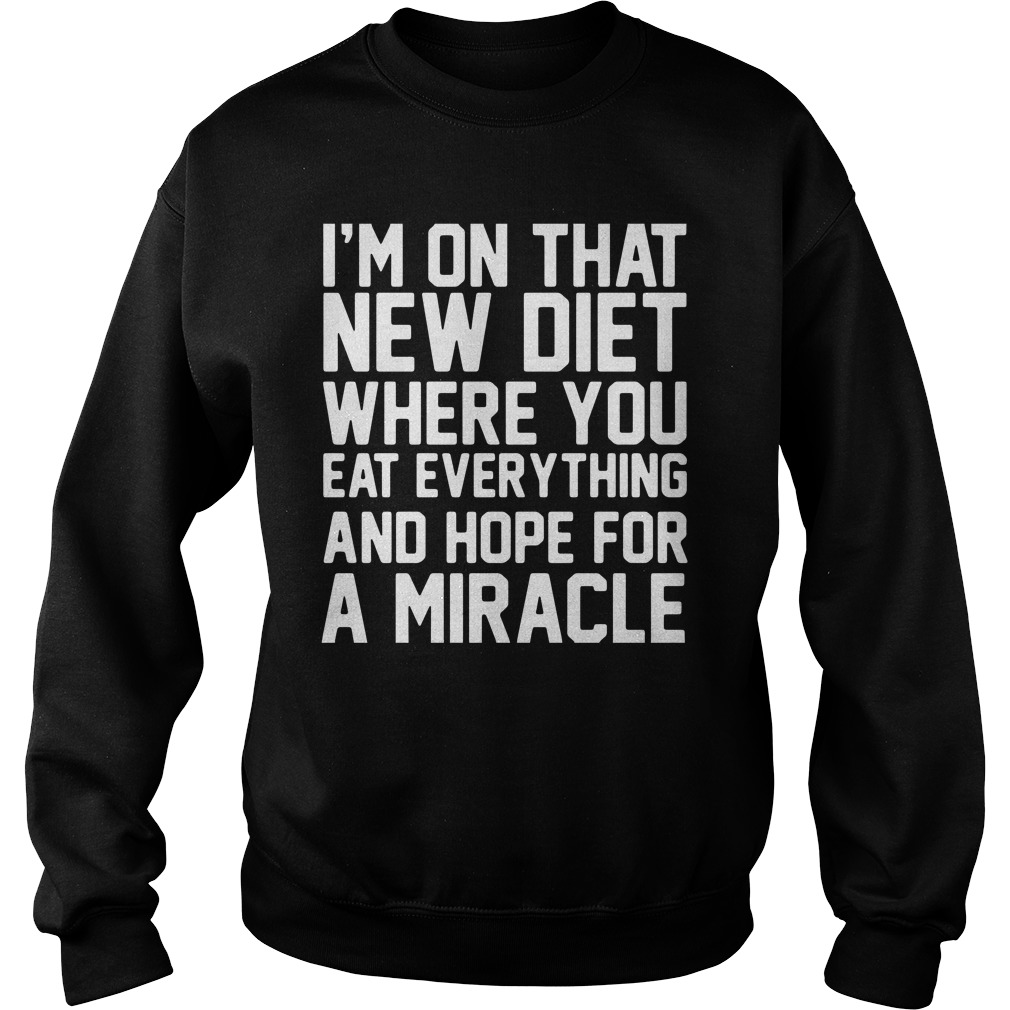 I'm On That New Diet Where You Eat Everything And Hope For A Miracle Sweater