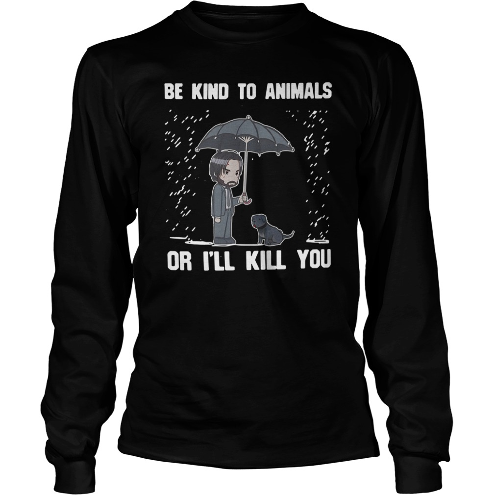 Keanu Reeves Be Kind To Animals Or I'll Kill You Longsleeve Shirt
