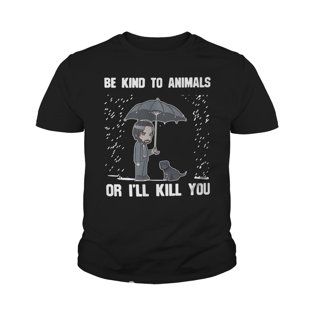 Keanu Reeves Be Kind To Animals Or I'll Kill You Youth Shirt