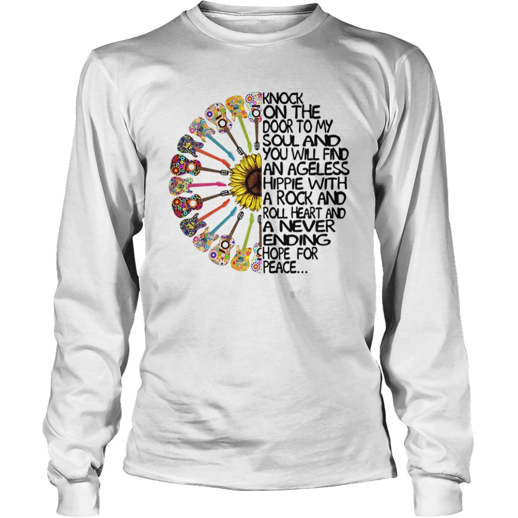 Knock On The Door To My Soul And You Will Find An Ageless Hippie Longsleeve Shirt