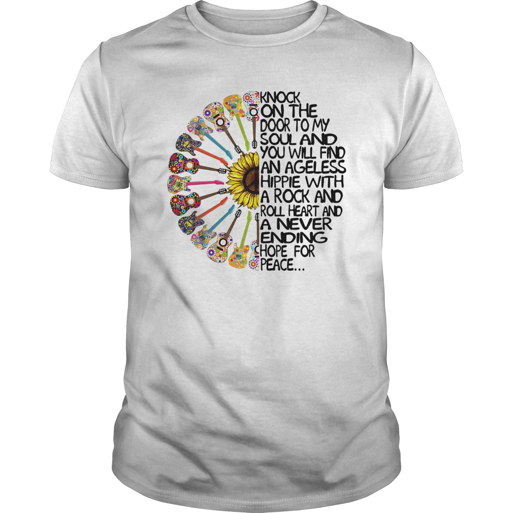 Knock On The Door To My Soul And You Will Find An Ageless Hippie Guys Shirt