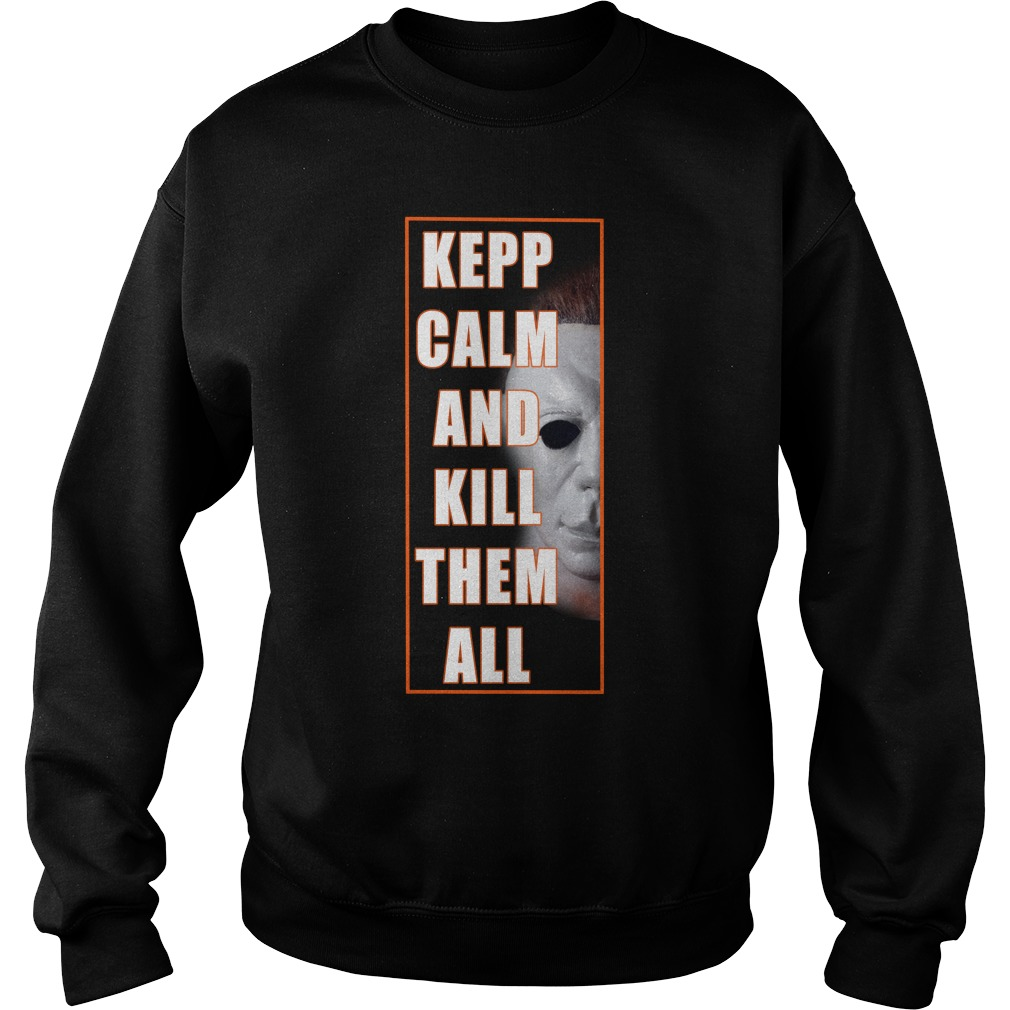 Michael Myers Keep Calm And Kill Them All Sweater
