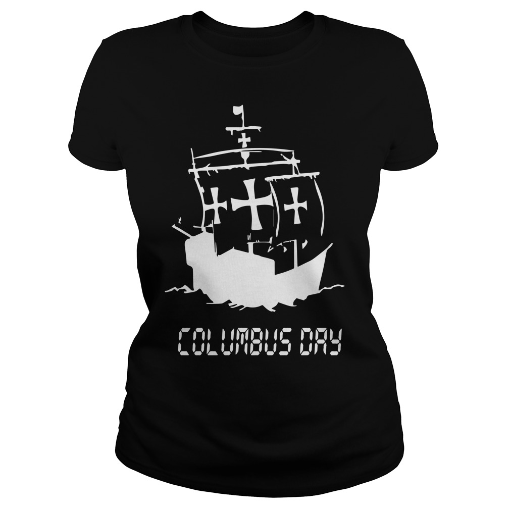 New Columbus Day Tee Ladies Shirt
