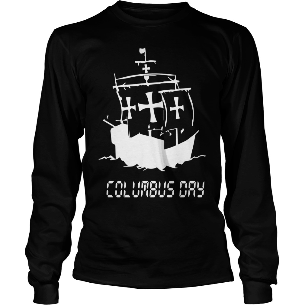 New Columbus Day Tee Longsleeve Shirt