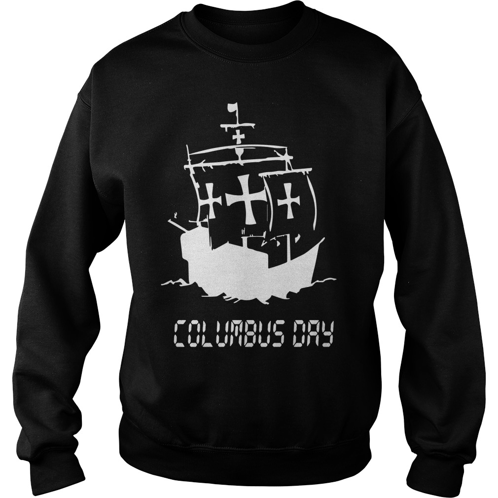 New Columbus Day Tee Sweatshirt