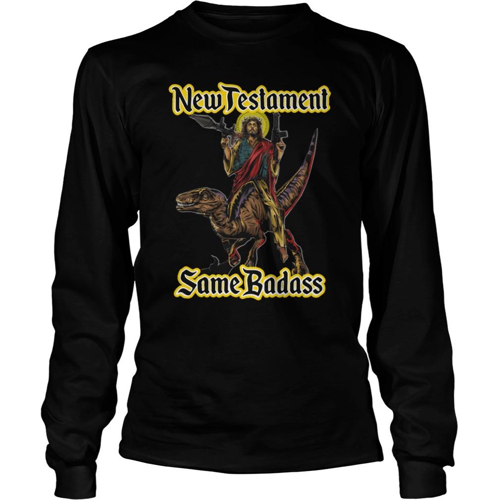 New Testament Same Badass Longsleeve Shirt