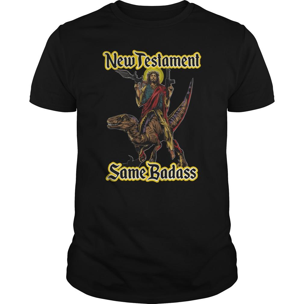 New Testament Same Badass Guys Shirt