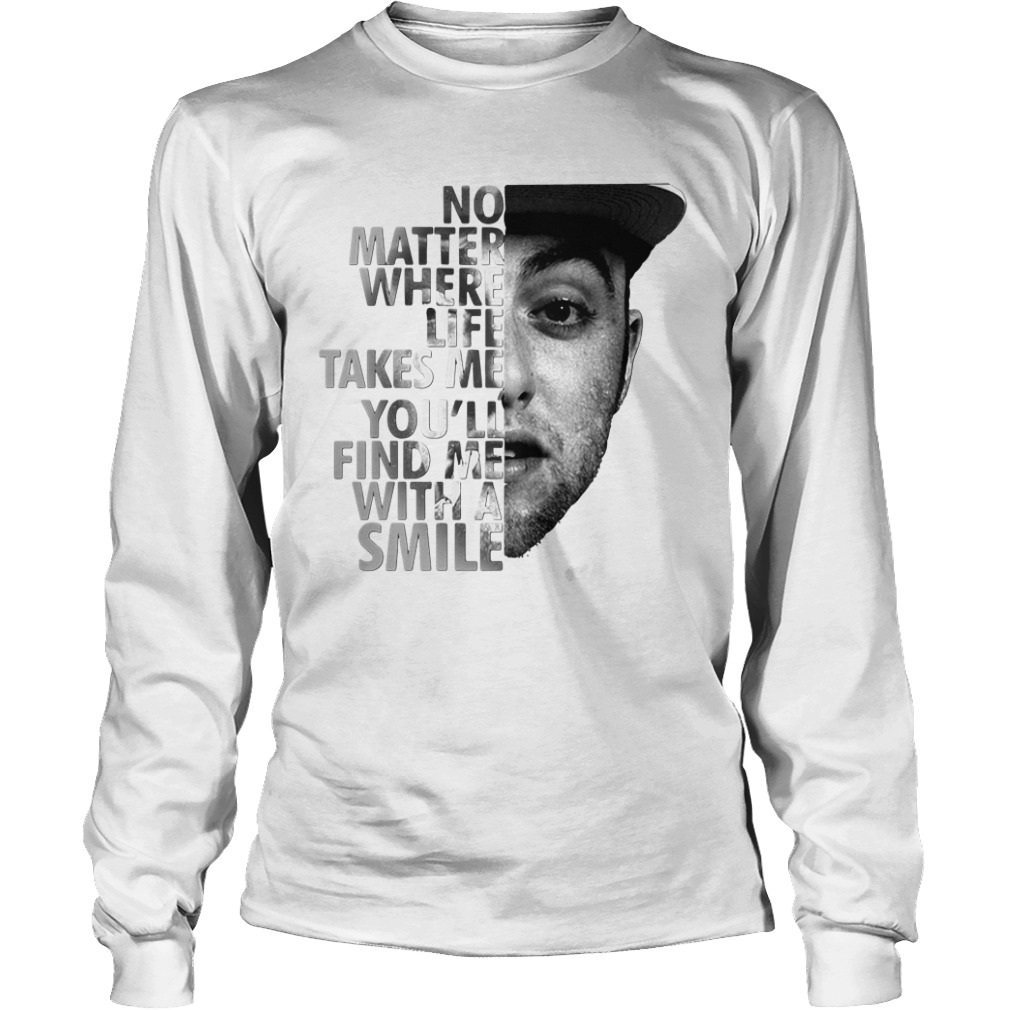 No Matter Where Life Takes Me You'll' Find Me With A Smile Longsleeve Shirt